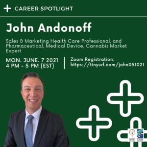 Career Spotlight: John Andonoff, Sales & Marketing Health Care Professional, and Pharmaceutical, Medical Device, Cannabis Market Expert