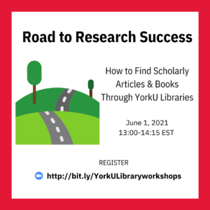 Road to Research Success: How to Find Scholarly Articles and Books Through YorkU Libraries